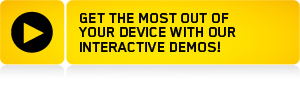 Get the most out of your device with our interactive demos!